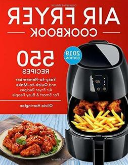 Air Fryer Cookbook 550 Easy-to-Remember&Quick-to-Make AirFry