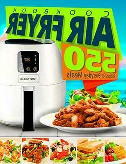 🔥 Air Fryer Cookbook : 550 Recipes for Everyday Meals 201