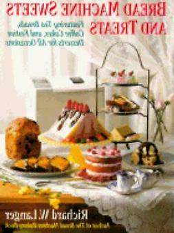 Bread Machine Sweets and Treats : Featuring Tea Breads, Coff