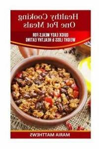 Healthy Cooking One Pot Meals : Quick Easy Meals for Weight