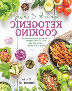 Quick and Easy Ketogenic Cooking by Maria Emmerich