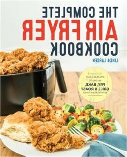 The Complete Air Fryer Cookbook: Amazingly Easy Recipes to F